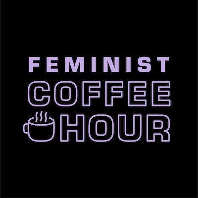 Feminist Coffee Hour text logo in purple on black with clip-art coffee cup.